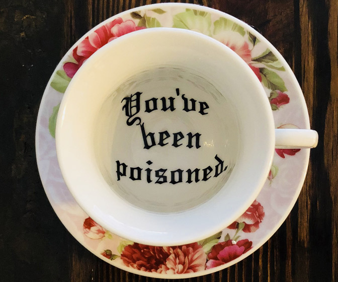 You've Been Poisoned Tea Cup