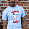 Liquor is Quicker T-Shirt