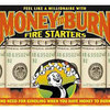 Money to Burn - Fire Starters