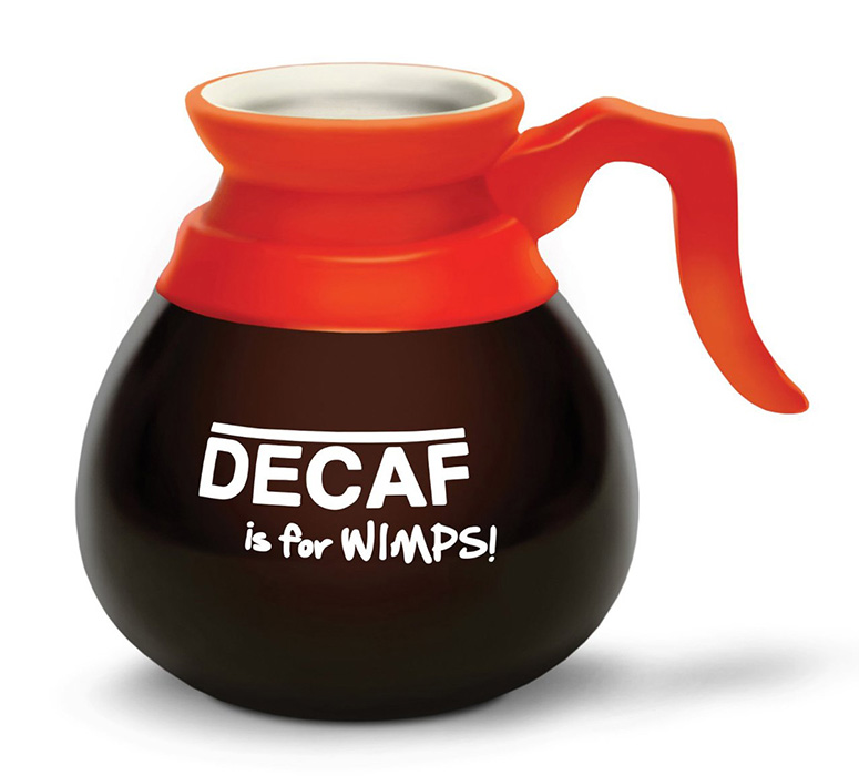 Decaf Is For Wimps Coffee Pot Mug