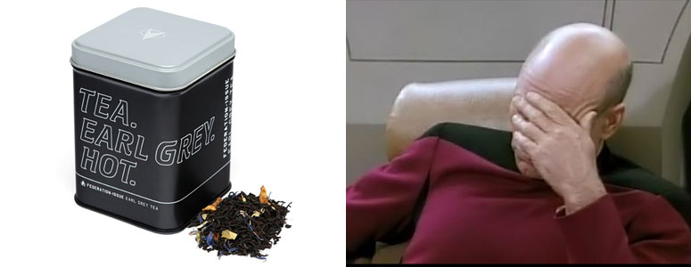 Tea. Earl Grey. Hot. - Federation-Issue Earl Grey Tea