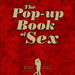 The Pop-up Book of Sex - Scandalous Coffee Table Book